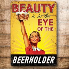 Beauty is in the Eye of the BEERHOLDER, Funny beer, Small Metal/Steel Wall Sign 15 X 20CM