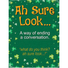 Ah Sure Look...! - Metal Wall Sign - retro vintage style sign  (150 x 200mm) Metal Sign