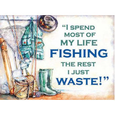 I spend most of my life fishing - Metal Wall Sign - retro vintage style sign  (150 x 200mm) Metal Sign