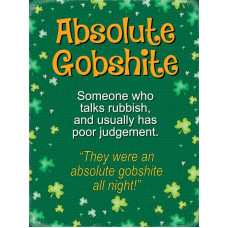 Absolute Gobshite - Metal Wall Sign - retro vintage style sign  (150 x 200mm) Metal Sign