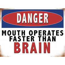 Danger Mouth operates faster than brain - Metal Wall Sign - retro vintage style sign  (150 x 200mm) Metal Sign