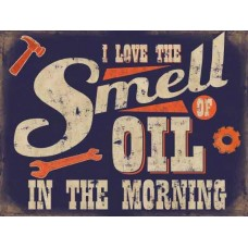 15x20cm I love the smell of oil in the morning - metal wall sign