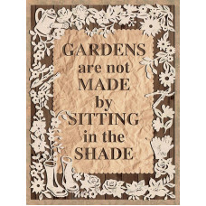Gardens are not made by sitting in the shade -  Metal Wall Sign - retro vintage style sign  (150 x 200mm) Metal Sign